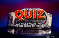 QUIZ #1 – Czy wiesz wszystko o World Series of Poker?