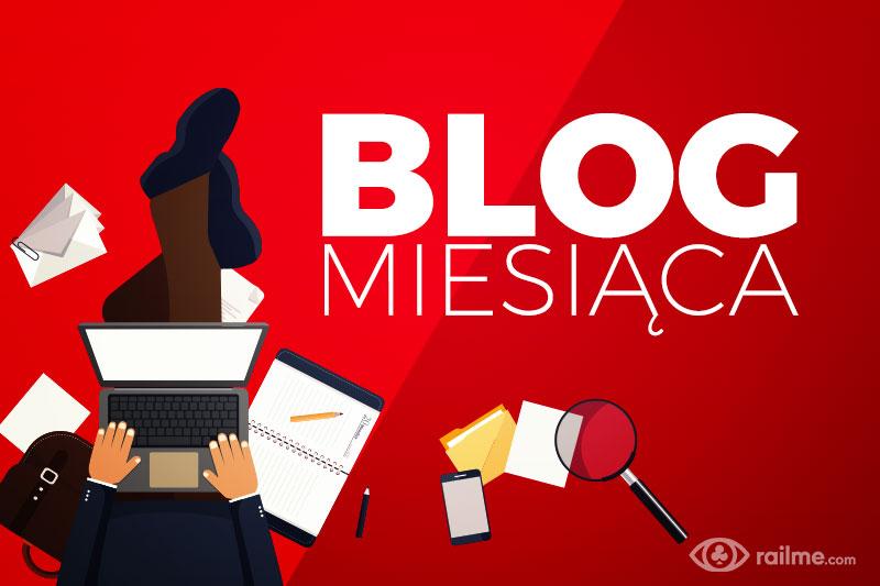 Blog Miesiąca - zostań blogerem na RailMe.com!