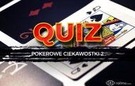 QUIZ #4 – Pokerowe ciekawostki 2