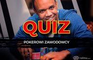 Quiz #5 – Pokerowi zawodowcy