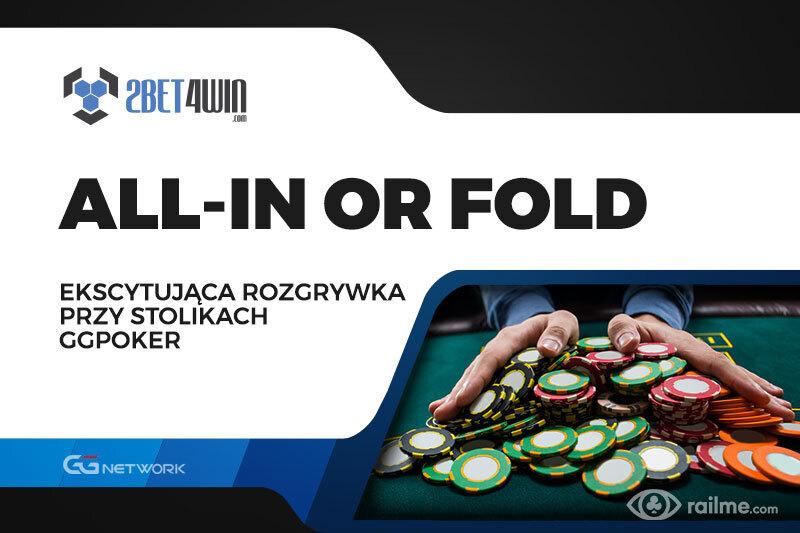 All-In or Fold na 2bet4win - wielkie emocje w każdym rozdaniu!
