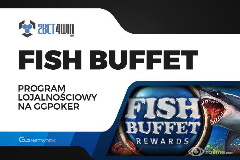 Fish Buffet - poznajcie program lojalnościowy na 2bet4win