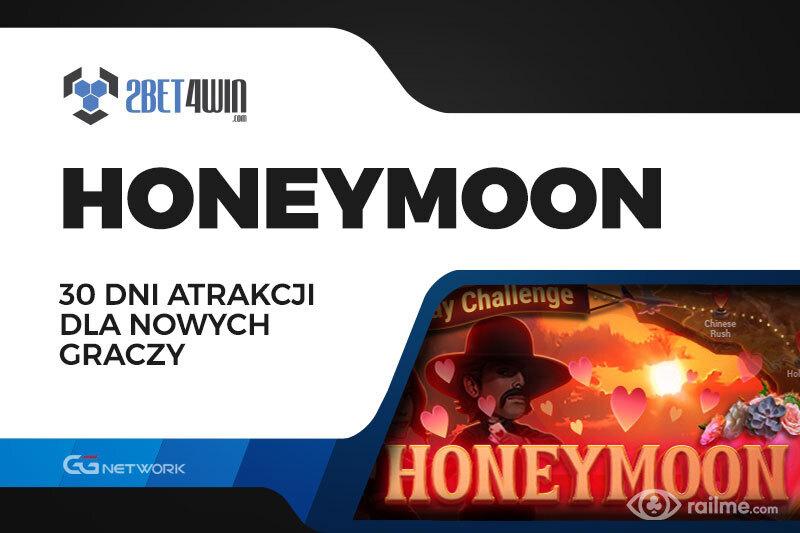 Honeymoon na 2bet4win – miesiąc pełny atrakcji tylko dla nowych graczy!