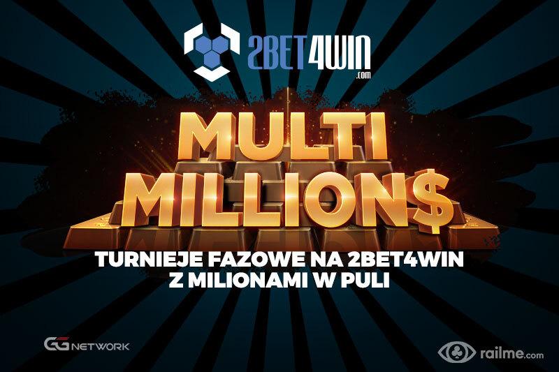 Multi Millions - turnieje fazowe na 2bet4win z milionami w pulach nagród