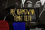 Tilt - pięć kłamstw, które wmawiają sobie gracze