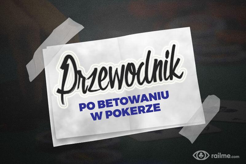 Przewodnik po betowaniu w pokerze cz. 1