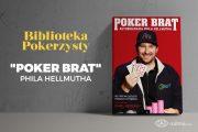"""Biblioteka pokerzysty #2 – """"Poker Brat"""", Phil Hellmuth"""