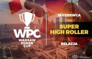 Warsaw Poker Cup Super High Roller – relacja na żywo - 06:00