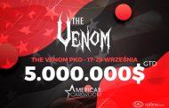Americas Cardroom – 5.000.000$ gwarantowane w The Venom PKO